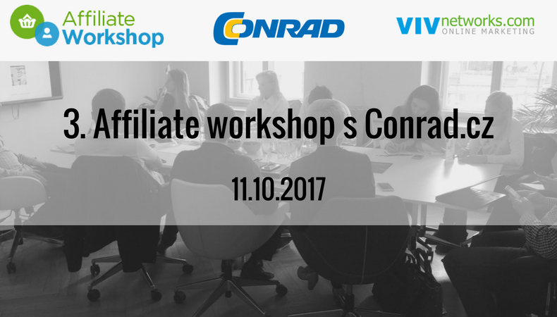 3. Affiliate workshop s Conrad.cz